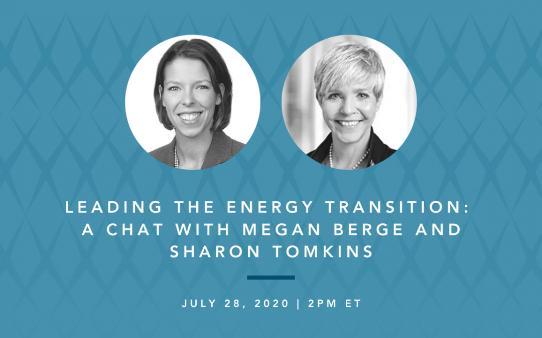 Leading the Energy Transition: A Chat with Megan Berge and Sharon Tomkins