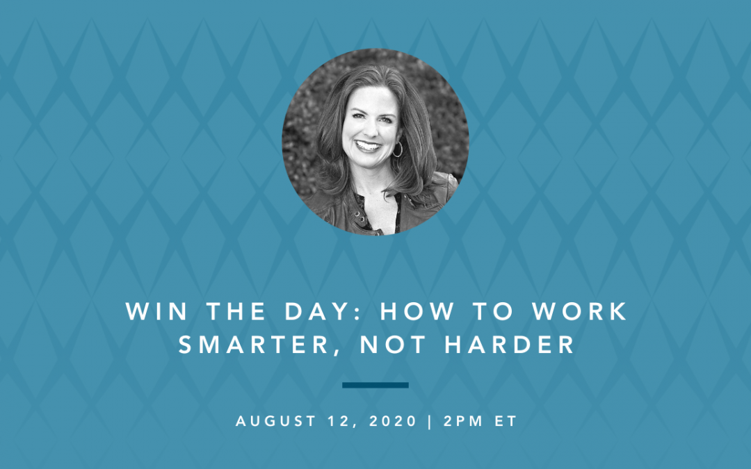 Win the Day: How to Work Smarter, Not Harder