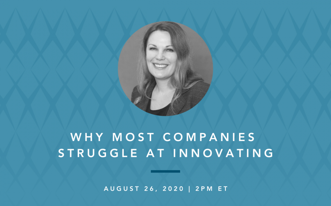 Why Most Companies Struggle at Innovating, and How You Can Improve Your Organization's Chance of Success