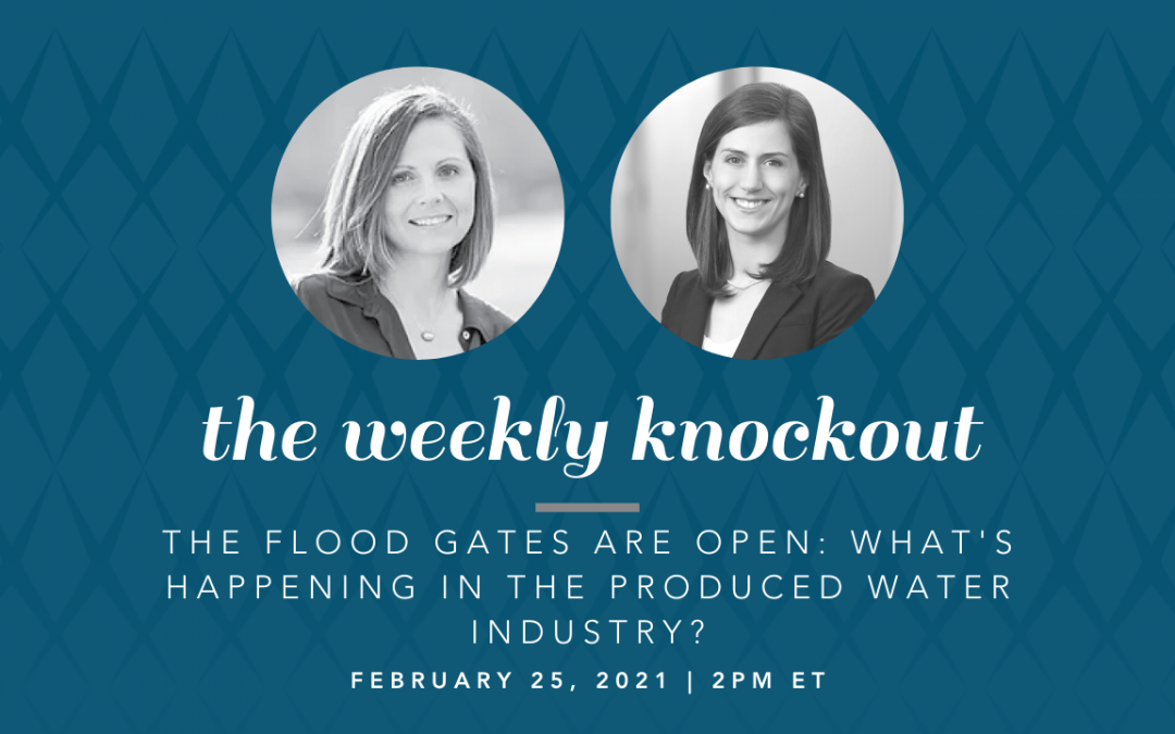 The Flood Gates Are Open: What's Happening in the Produced Water Industry?