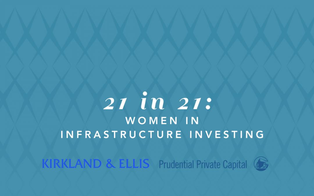 Top 21 in 21: Women in Infrastructure Investing