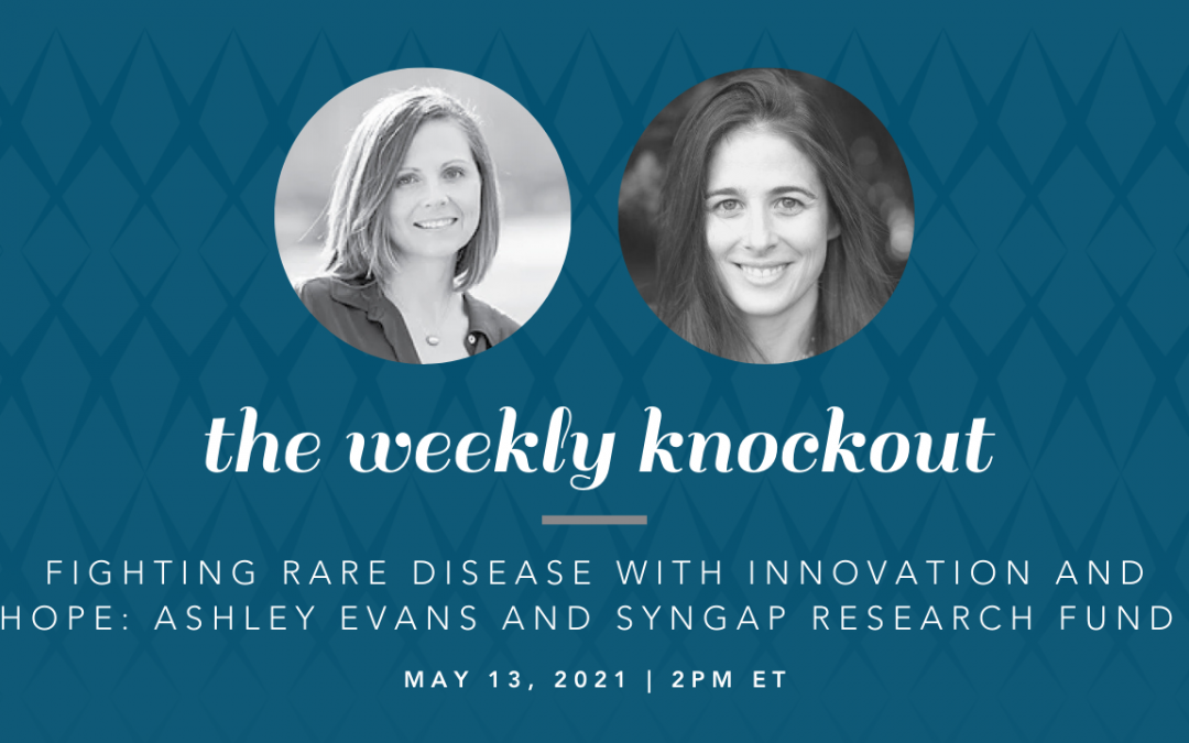 How to Fight Rare Disease with Innovation and Hope: Ashley Evans & the SynGAP Research Fund